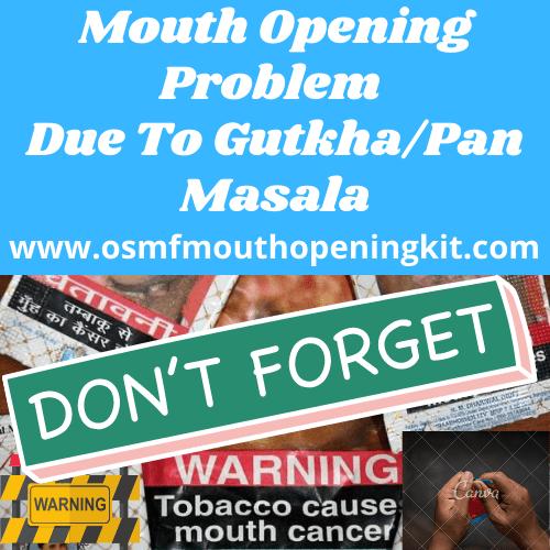 Mouth Opening Problem Due To Gutkha:Pan Masala? Osmf Mouth Opening Kit Gujarat India
